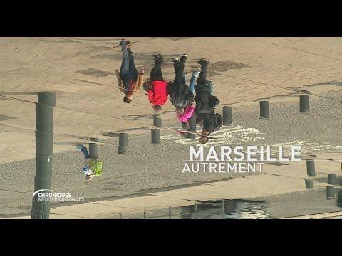 CHRONIQUES MÉDITERRANÉENNES - Marseille autrement