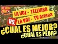 Download LA VOZ AZTECA VS LA VOZ TELEVISA ¿CUAL ES PEOR?
