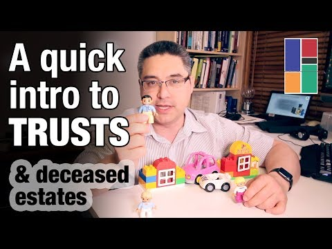 A Quick Introduction To Trusts (and Deceased Estates)
