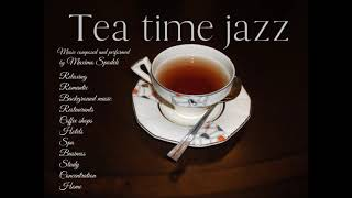 TEA TIME JAZZ BACKGROUND MUSIC RELAXING RESTAURANTS HOTELS COFFEE  BUSINESS CONCENTRATION PIANO SAX