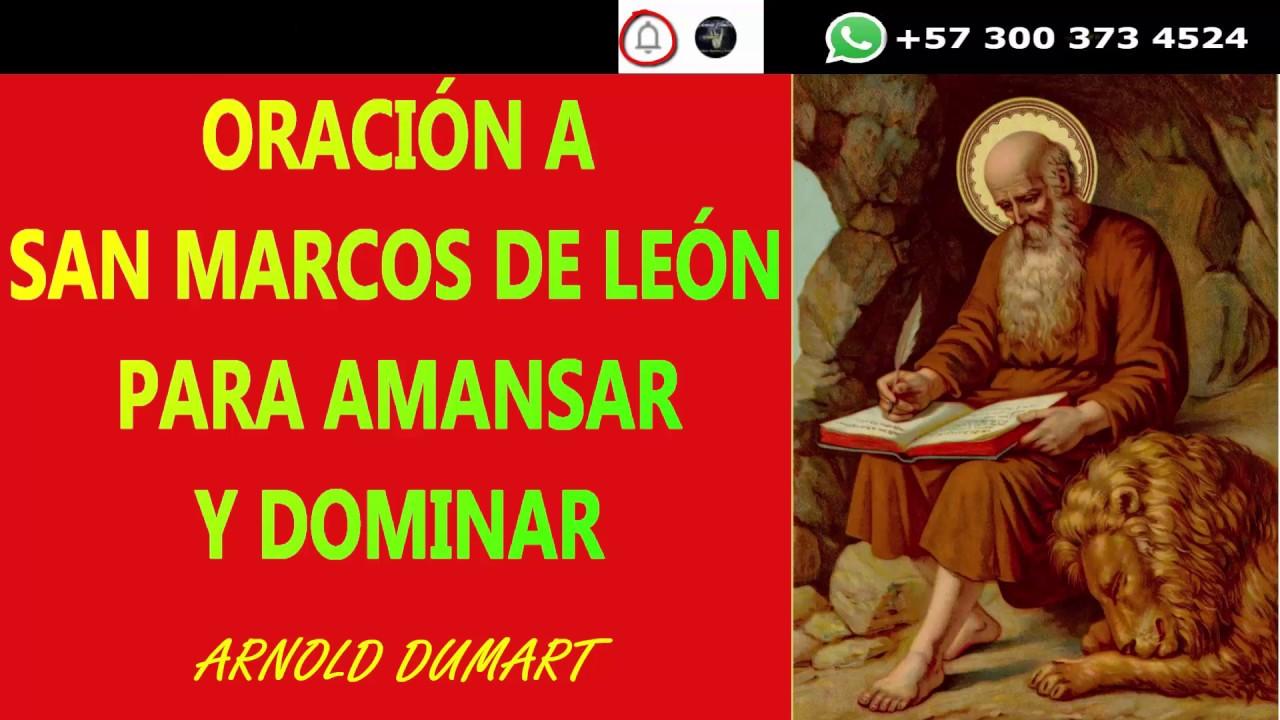 ORACION A SAN MARCOS DE LEON PARA AMANSAR Y DOMINAR - YouTube