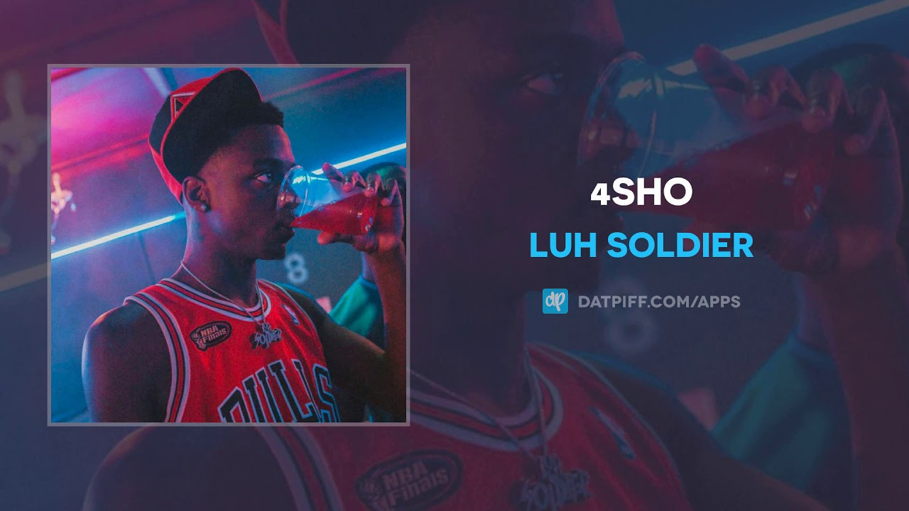 Luh Soldier - 4Sho (AUDIO)