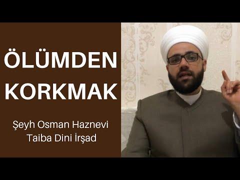 Ölümden Korkmak   Şeyh Seyyid Osman Maşuk El Haznevi