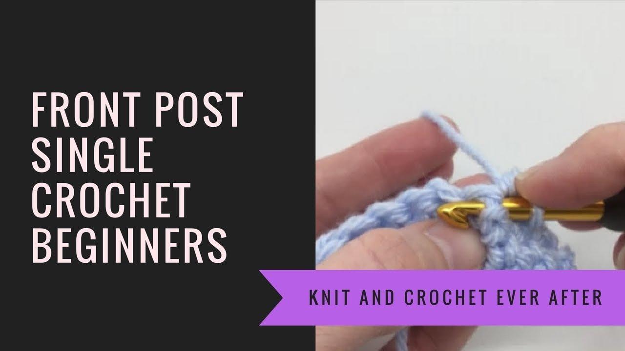 Single Crochet Tutorial 7 Front Post Single Crochet Fpsc Youtube