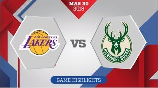 Milwaukee Bucks vs Los Angeles Lakers: March 30, 2018