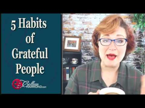 5 Habits of Grateful People That YOU Can Use Right Now