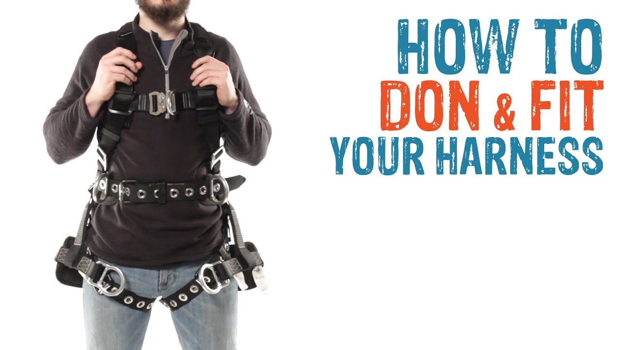 How To Don And Properly Fit A Full Body Harness