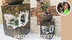 DIY - VASO E PEDESTAL EM UMA SÓ PEÇA: FICOU INCRÍVEL  E ORIGINAL