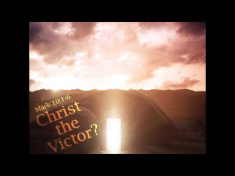 170416 - 24 Hours that Changed the World: Christ the Victor