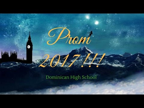 Dominican High School Prom 2017!!! (After Movie)
