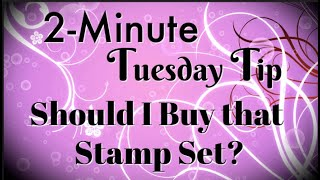 Simply Simple 2-MINUTE TUESDAY TIP - Should I Buy that Stamp Set? by Connie Stewart
