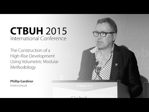 "CTBUH 2015 New York Conference - Phillip Gardiner, ""Construction Using Volumetric Modules"""