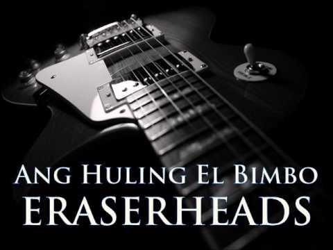 ERASERHEADS - Ang Huling El Bimbo [HQ AUDIO]