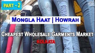Mongla Haat | Readymade Clothes Wholesale Market in Kolkata (Part - 2)
