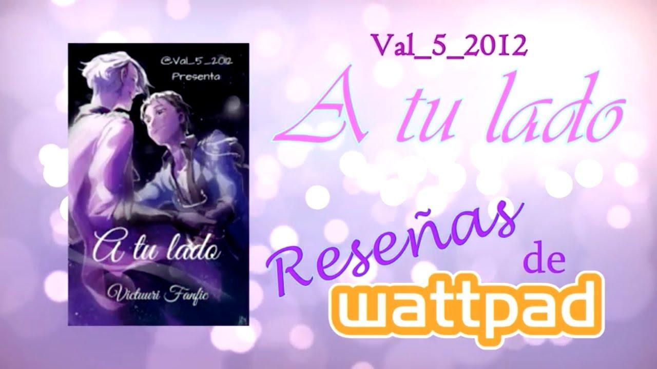 """Reseñas de Wattpad – """"A tu lado"""" de Val_5_2012"""