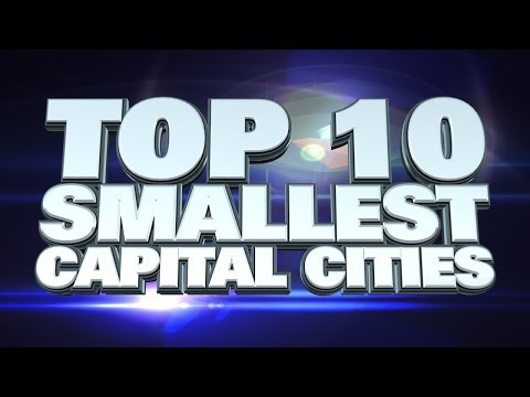 Top 10 Smallest Capital Cities In The World 2014