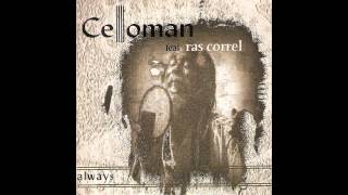 Celloman - Always (feat Ras Correl)