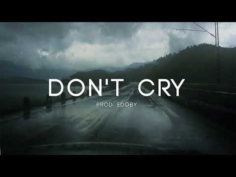 Don't Cry - Sad Deep Piano Rap Instrumental Beat (Prod: EDOBY)