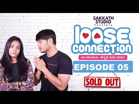 EPISODE 05 | LOOSE CONNECTION | KANNADA WEB SERIES | SAKKATH STUDIO