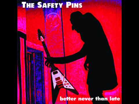The Safety Pins - Better Never Than Late (Full Album)