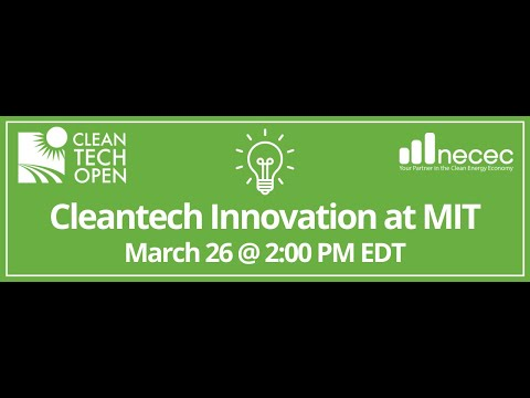 Cleantech Innovation at MIT 3/26/2021