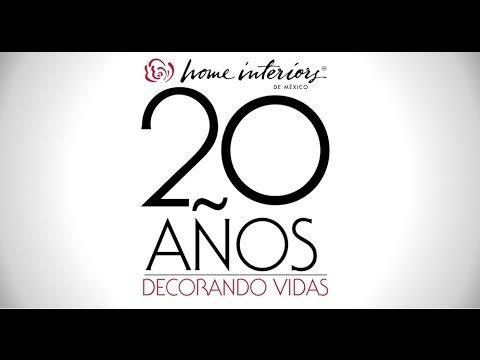 Home Interiors de México ¡20 Años Decorando Vidas!  YouTube