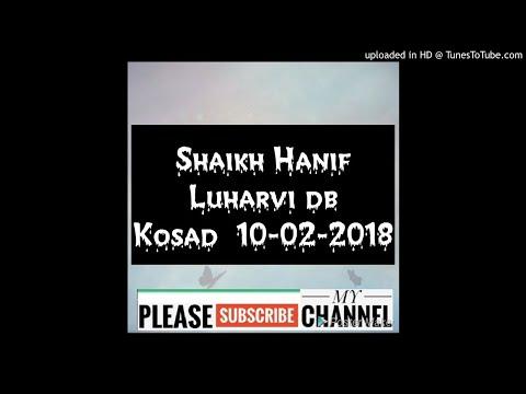 Shaikh Hanif Luharvi db  Kosad  10-02-2018