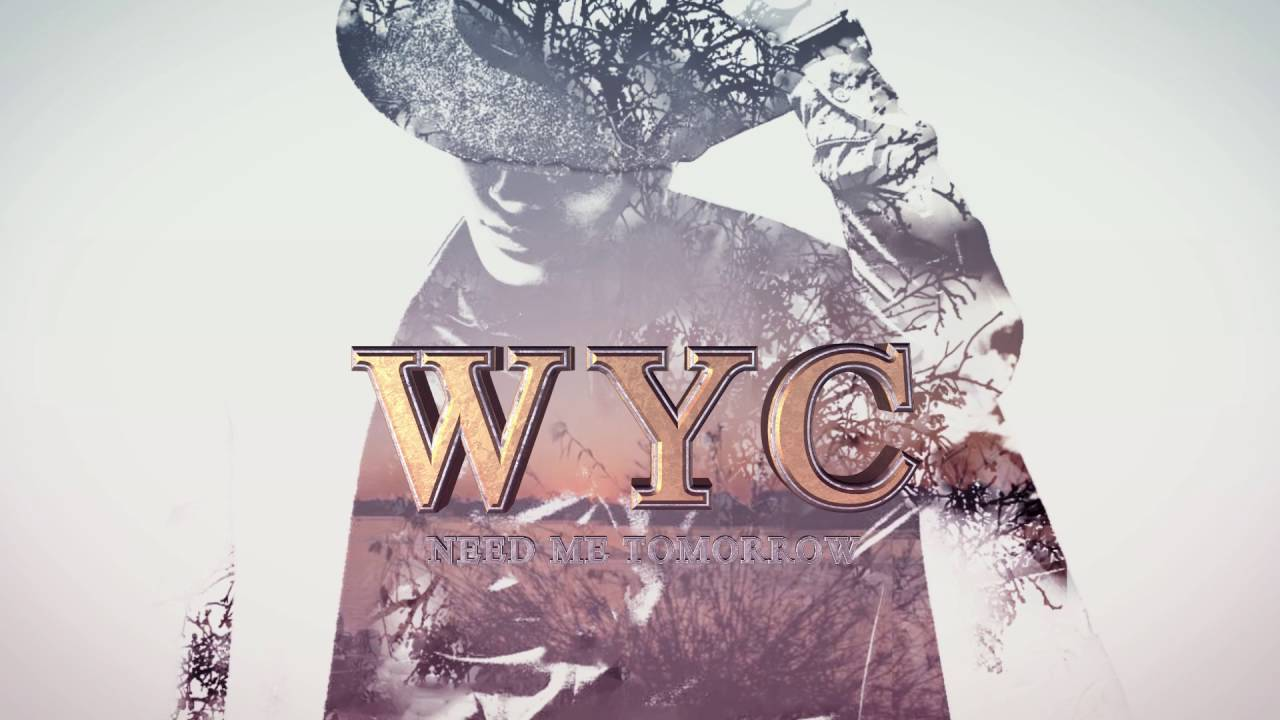 Download W Y C - Need Me Tomorrow (Lyric Video)
