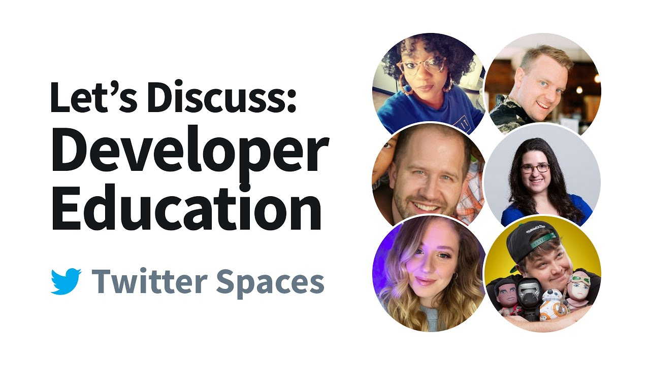 Let's Discuss: Developer Education - Twitter Spaces