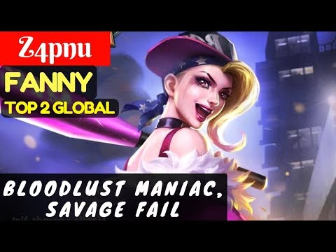 Bloodlust maniac, Savage Fail [Top 2 Global Fanny] | Z4pnu Fanny Gameplay #1 Mobile Legends