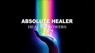 Absolute Healer - Absolute Healing Powers - Subliminal
