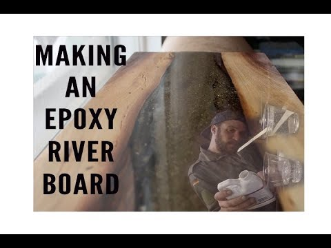 MAKING AN EPOXY RIVER BOARD