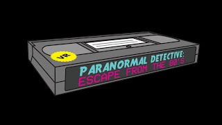 Trailer for Paranormal Detective: Escape from the 80's
