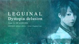 "LEGUINAL - ""Dystopia delusion"" from the EP ""LOGUES"" Released 25 Oct..."