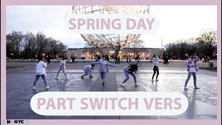 [H-VARIETY / KPOP IN PUBLIC] BTS (방탄소년단) - 봄날 (Spring Day) PART SWITCH
