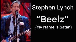 Stephen Lynch Beelz My Name is Satan