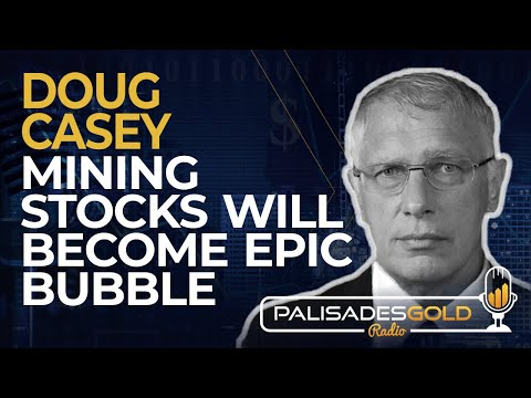 Doug Casey: Mining Stocks Will Become Epic Bubble