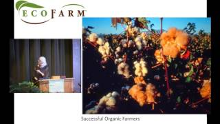 2016  Ecofarm Conference Plenary: Successful Organic Farmers
