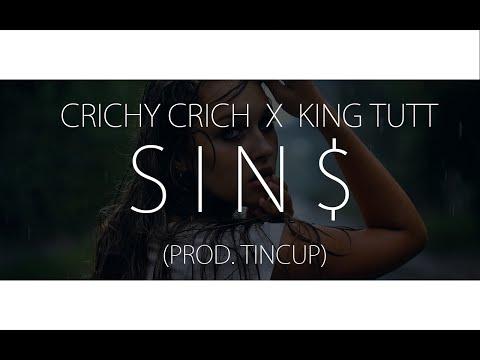 Crichy Crich x King Tutt - SIN$ (prod. by TINCUP)