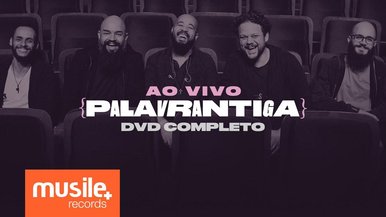 DVD Completo - Palavrantiga Ao Vivo