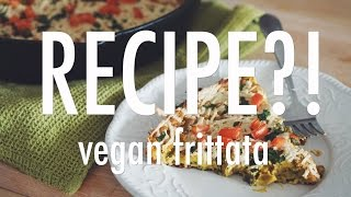 VEGAN FRITTATA | RECIPE?! EP #4 (hot for food)