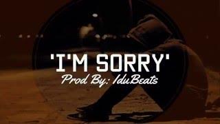 """I am sorry""▶ Sad R&B Intrumental Free 2016 (Prod By: IduBeats)"