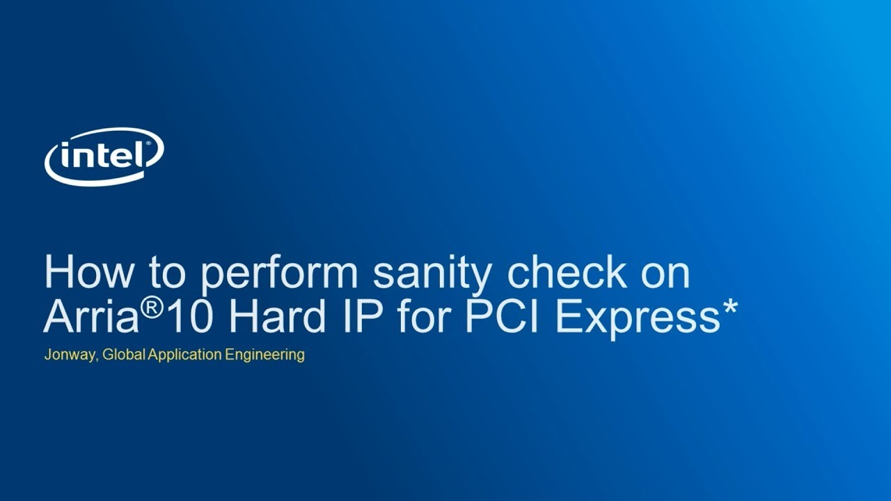 How to perform sanity check on Arria® 10 Hard IP for PCI Express*