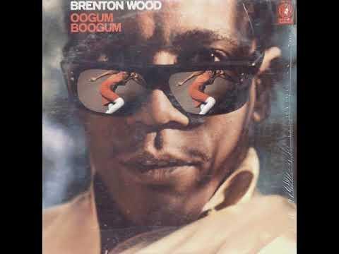 Brenton Wood The Oogum Boogum Song