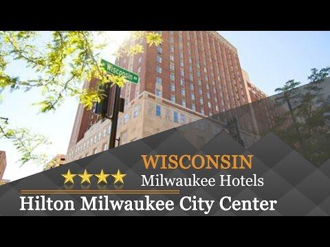 Hilton Milwaukee City Center - Milwaukee Hotels, Wisconsin