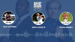 Colin Kaepernick, Harold Varner III, Patrick Mahomes (6.12.20) | UNDISPUTED Audio Podcast