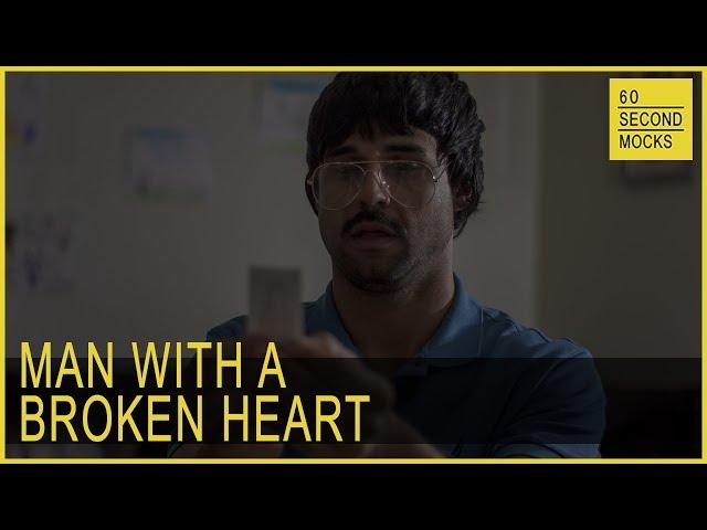 Man With A Broken Heart // 60 Second Mocks // Mini-Mocks Original One Minute Documentary