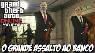 GTA V HEISTS - O GRANDE ASSALTO AO BANCO, ÚLTIMA MISSAO E O FINAL