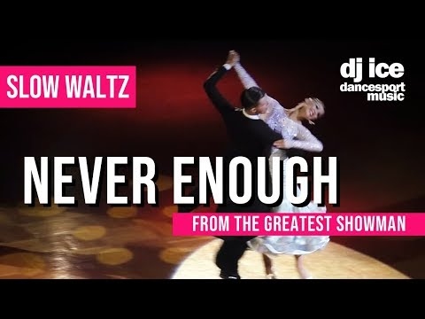 SLOW WALTZ | Dj Ice - Never Enough (from The Greatest Showman)
