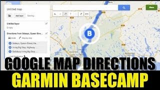 How to Import Google Maps Directions (Routes) to Garmin Basecamp UPDATED Free HD Video